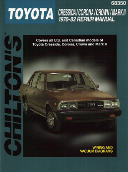 1970 - 1982 Toyota Corona, Cressida, Crown, Mark II, Chilton's Total Car Care Manual