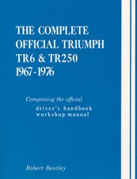 1967 - 1976 The Complete Official Triumph TR6 & TR250 Manual: Includes Driver's Handbook and Workshop Manual