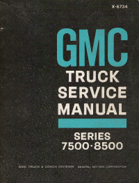 1967 GMC Truck Service Manual Series 7500, 8500