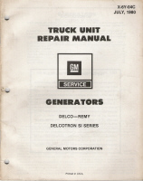 1980 GM Truck Unit Repair Manual - Generators: Delco - Remy & Delcotron SI Series