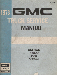1973 GMC Truck Service Manual Series 7500 thru 9502