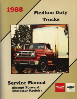 1988 GMC Medium Duty Trucks (Except Forward/Tiltmaster Models) Factory Service Manual - Softcover