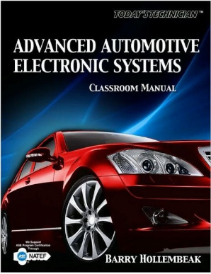 Today's Technician: Advanced Automotive Electronic Systems, Classroom & Shop Manual, 1st Edition