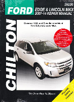 2007 - 2014 Ford Edge & Lincoln MKX Chilton's Total Car Care Manual