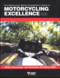 Motorcycling Excellence, The Motorcycle Safety Foundation's Guide to   2nd Edition