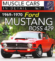 1969 - 1970 Ford Mustang Boss 429: Muscle Cars In Detail