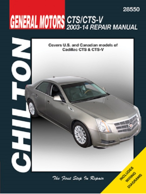 2003 - 2014 Cadillac CTS & CTS-V Chilton's Total Car Care Manual