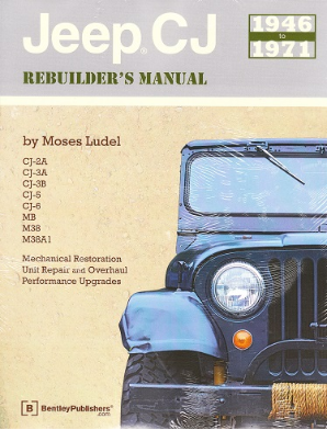 Jeep CJ Rebuilder's Manual: 1946 - 1971