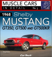 1968 Shelby Mustang GT350, GT500 and GT500 KR: Muscle Cars In Detail No. 3