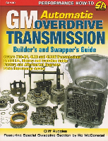 GM Automatic Overdrive Transmission: Builder's and Swapper's Guide