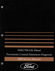 2005 Ford F-650, F-750 6.0L Diesel Powertrain Control Emissions Diagnosis Service Manual