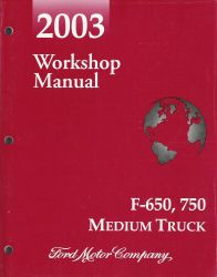 2003 Ford F-650, 750 Medium Truck Factory Workshop Manual