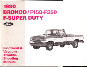 1990 Ford Bronco, F150, F250, F350, F SuperDuty Factory Electrical and Vacuum Trouble-Shooting Manual (EVTM)