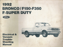 1992 Bronco / F150-F350 Super Duty Electrical & Vacuum Trouble-Shooting Manual