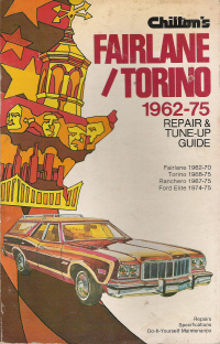 1962 - 1975 Fairlane, 1968 - 1975 Torino, 1967 - 1975 Ranchero & 1974 - 1975 Elite Chilton Repair Manual