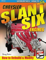 How to Rebuild & Modify Chrysler Slant Six Engines