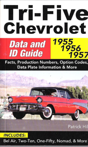 1955-1957 Tri-Five Chevrolet Data and Identification Guide by CarTech