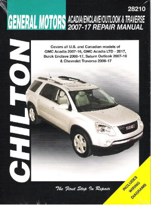 2007 - 2017 GM Acadia, Enclave, Outlook & Traverse Chilton Repair Manual