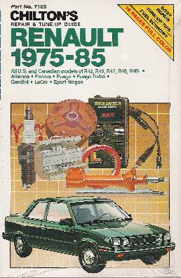 1975 - 1985 Renault Coupes, Sedans & Wagons  Chilton's Repair & Tune-Up Guide