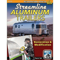 Streamline Aluminum Trailers Restoration and Modification Daniel Hall Cartech Manual