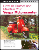 1946 - 1996 How to Restore and Maintain Your Vespa Motorscooter Motorbooks Workshop Manual (SKU: 0760306230)