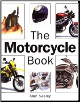 The Motorcycle Book: All Aspects of Buying, Riding and Maintaining a Motorcycle (SKU: 0760317453)