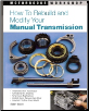 How To Rebuild and Modify Your Manual Transmission (SKU: 0760320470)