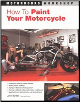 How to Paint Your Motorcycle (SKU: 0760320780)