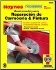 Manual automotriz para la Reparaci n de Carrocer a & Pintura Body Repair and Painting Haynes Techbook (SKU: 156392238X)