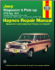 1972 - 1983 Jeep Cherokee & Wagoneer, 1984 - 1991 Grand Wagoneer & 1972 - 1988 J-Series Pick-up Haynes Repair Manual (SKU: 1563922428)