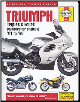 1991 - 2004 Triumph Triples, Fours Haynes Repair Manual (SKU: 1844256278)