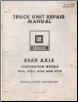 Prior to 1982 - GM Truck Unit Repair Manual - Rear Axle - Corp. Models H110, H135, H150, H170 Prior to 1982 (SKU: X4A06C)