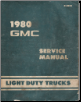 1980 GMC Light Duty Truck Service Manual (SKU: X8032)