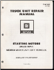 1981 GM Truck Unit Repair Manual - Medium/Heavy Duty Truck Starter (SKU: X6Y03C)