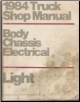 1984 Ford Light Truck Shop Manual - Body, Chassis, Electrical - Bronco, Econoline, F-Series (SKU: FPS36532684A)