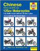 2003 - 2015 Chinese Taiwanese Korean 125cc Motorcycles 4-strokes Haynes Repair Manual (SKU: 9781844258710)