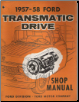 1957 - 1958 Ford Transmatic Drive Transmission Shop Manual (SKU: 774658)
