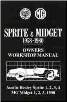 1958 - 1980 MG Midget & Austin Healy Sprite Owners Workshop Manual (SKU: 9781855201255)
