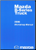 2006 Mazda B-Series Truck Factory Workshop Manual (SKU: 999995022B06)