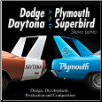 Dodge Daytona and Plymouth Superbird: Design, Development, Production and Competition (SKU: CARTECH-CT543)