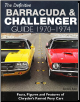The Definitive Barracuda & Challenger Guide: 1970 - 1974 (SKU: CARTECH-CT558)