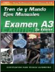SPANISH VERSION- ASE Test Prep Manual - A3, Automotive Manual Drive Trains and Axles (SKU: 1401810160)