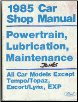 1985 Ford / Lincoln / Mercury Car (All Models EXCEPT Tempo/Topaz, Escort/Lynx & EXP) Factory Shop Manual - Powertrain, Lubrication & Maintenance (SKU: FPS36512685D)
