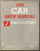 1986 Car Shop Manual Pre-Delivery  - All Car Lines (SKU: FPS36512686F)