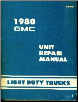 1980 GMC Light Duty Truck Unit Repair Manual (SKU: X8045)