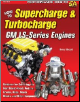 How To Supercharge & Turbocharge GM LS-Series Engines (SKU: CARTECH-SA180)