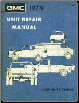 1979 GMC Light Duty Truck Unit Repair Manual (SKU: X7945)