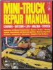 1968 - 1977 Mini-Truck Repair Manual: Courier, Datsun, LUV, Mazda, Toyota by Peterson (SKU: 0822750163)