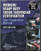 ASE Test Prep Manual T1 - T8 Medium / Heavy Duty Truck Technician Certificate - 2nd Edition (SKU: 1418066001)