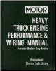 1999 - 2005 MOTOR Medium & Heavy Truck Engine Performance & Wiring Manual, 1st Edition (SKU: 1582512612)